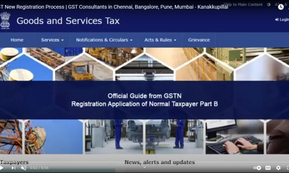 GST New Registration Process | GST Consultants in Chennai, Bangalore, Pune, Mumbai – Kanakkupillai