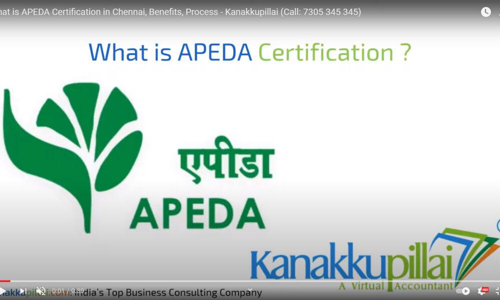 What is APEDA Certification in Chennai, Benefits, Process – Kanakkupillai
