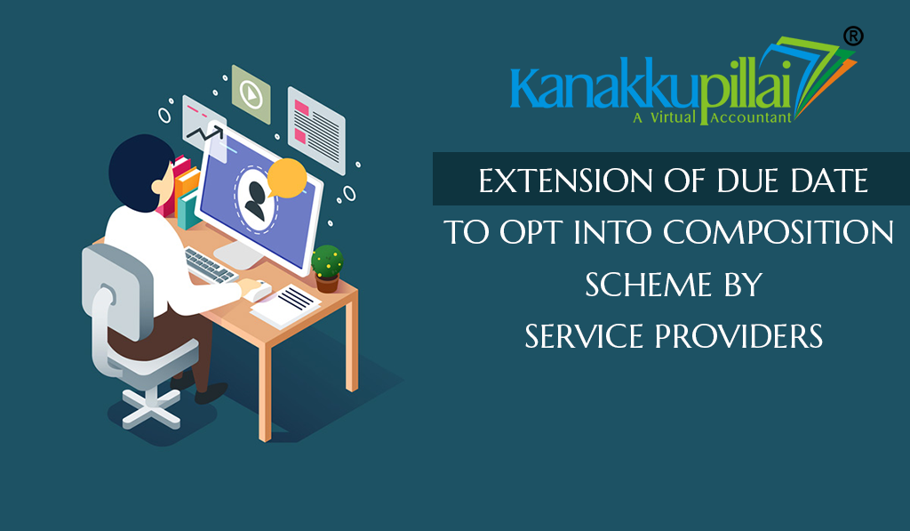Extension of due date to opt into composition scheme by service providers