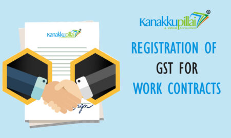 Registration of GST for Work Contracts