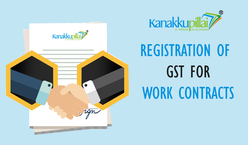Registration of GST for Work Contracts in India
