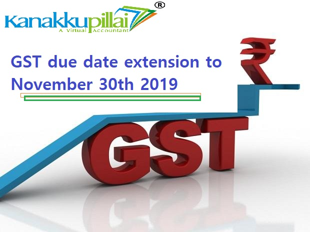 Unexpected change on GST due date extension to November 30th 2019