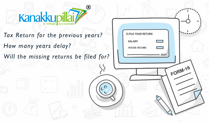 Want to file an Income Tax Return for the previous years? How many years delay?