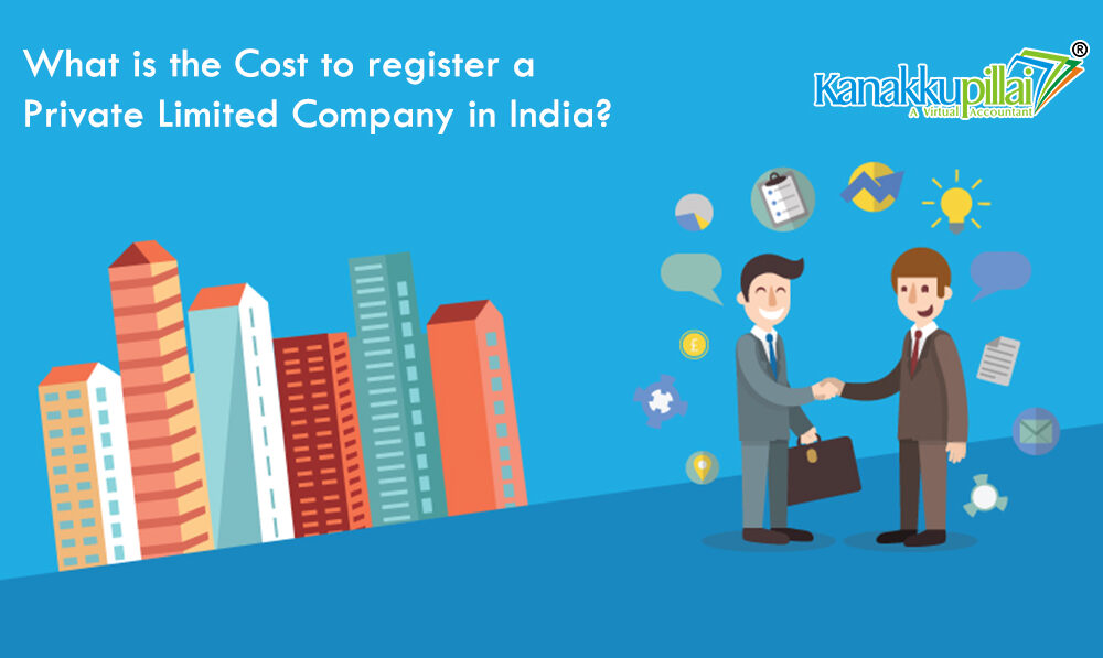 What is the Cost to register a Private Limited Company in India?
