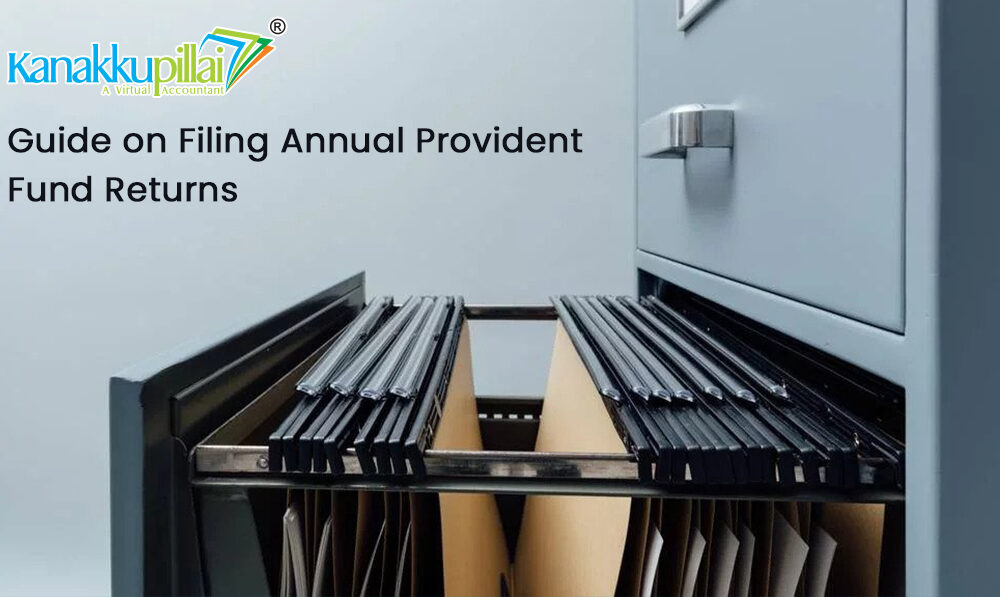 Guide on Filing Annual Provident Fund Returns (PF Returns) Online India