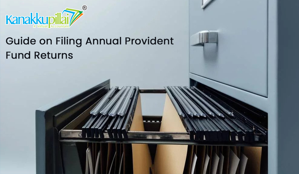 Guide on Filing Annual Provident Fund Returns