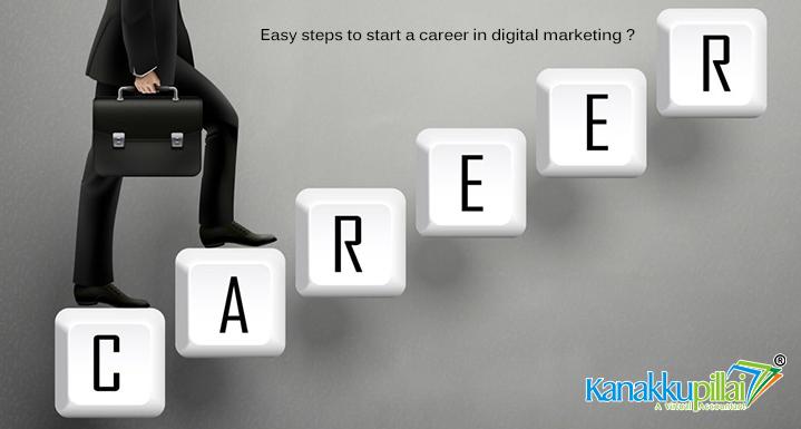 Easy Steps to Start A Career In Digital Marketing