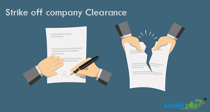 Company Strike Off Clearance – Kanakkupillai.com
