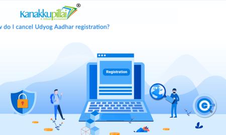 How-do-I-cancel-Udyog-Aadhar-registration