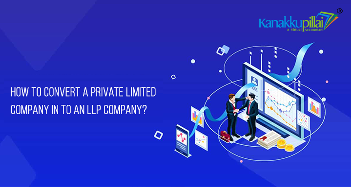How-to-convert-a-Private-Limited-to-an-LLP-in-India