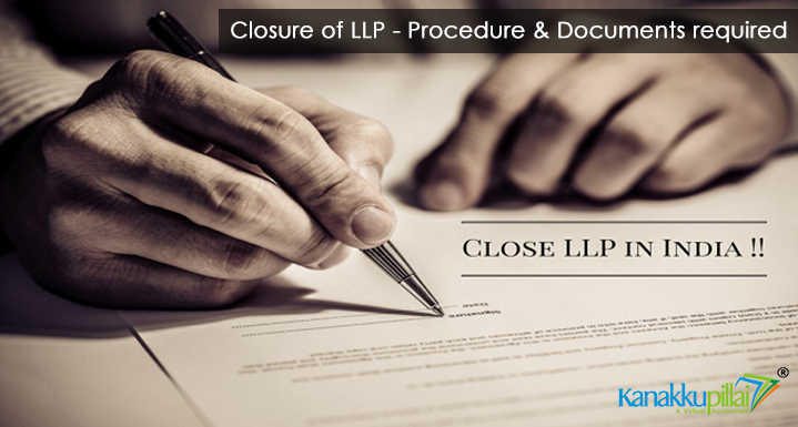 Closure of LLP – Procedure & Documents required in India