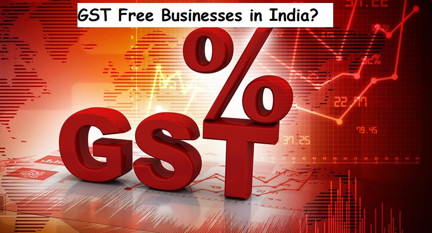 Identify Tax-Exemption Items & Start your GST Free Businesses in India 1