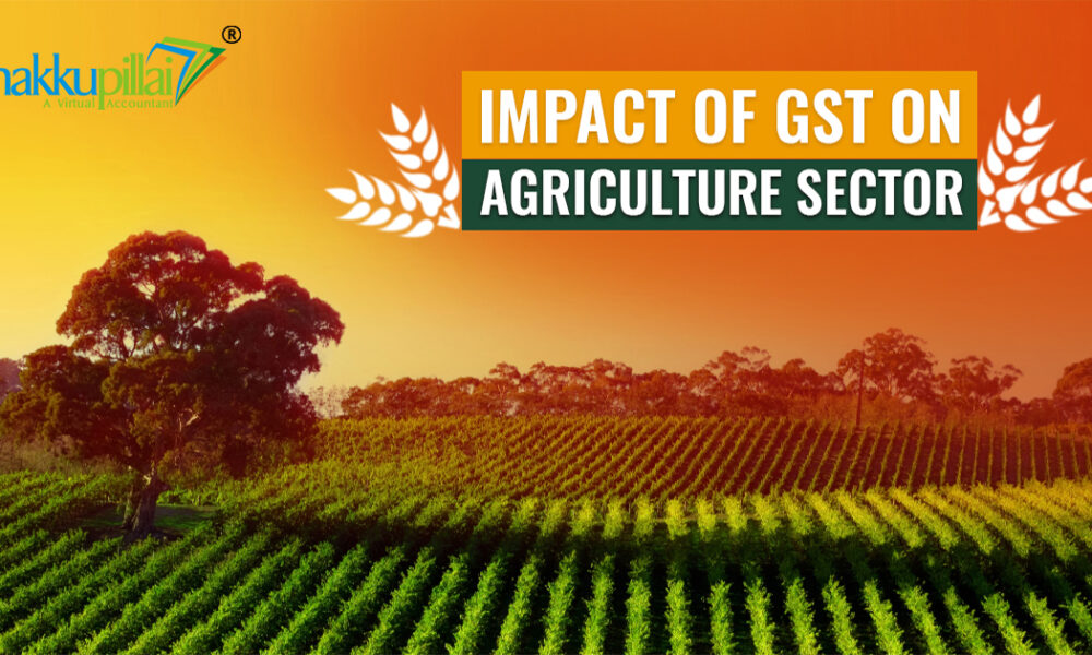 Impact of GST on Agriculture Sector in India