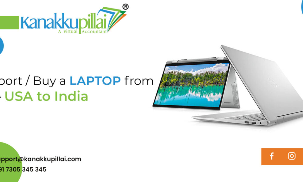 How to Import/Buy a laptop from the USA to India