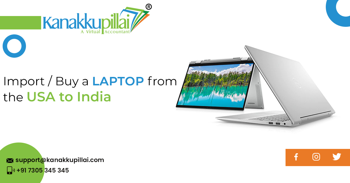 How to Import/Buy a laptop from the USA to India - Step by Step Procedure