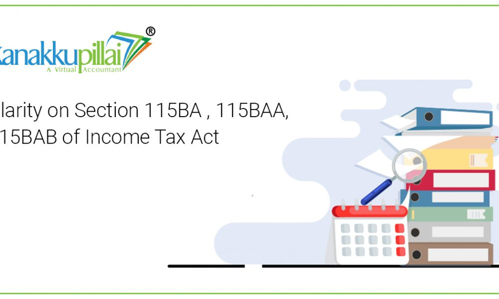 Clarity on Section 115BA , 115BAA, 115BAB of Income Tax Act