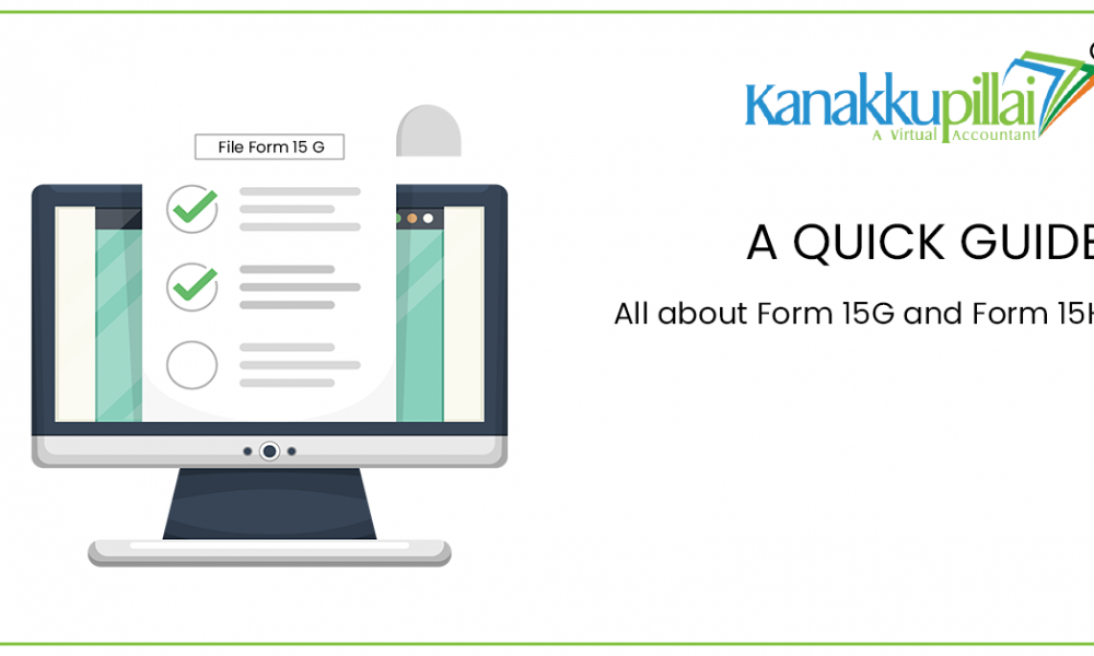 All about Form 15G and Form 15H