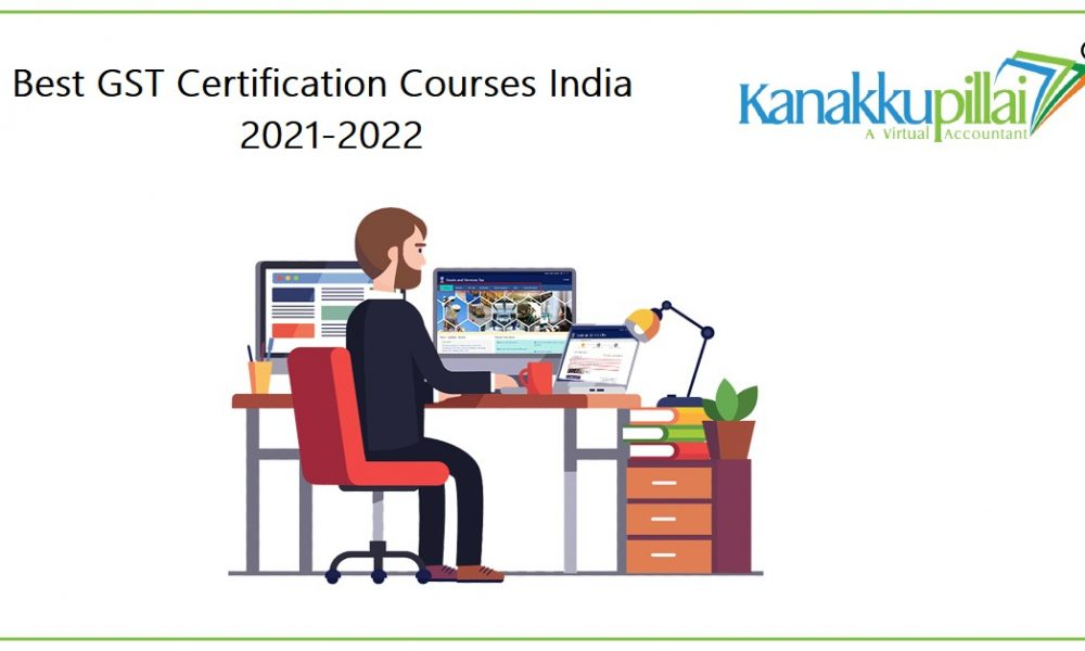 10 Best GST Certification Courses in India for 2021-22