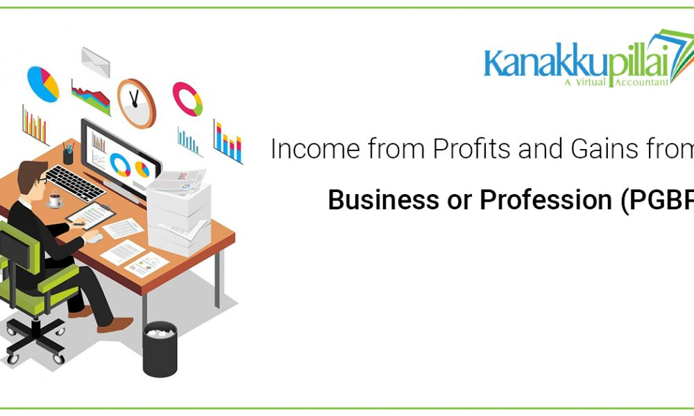 Income from Profits and Gains from Business or Profession (PGBP)