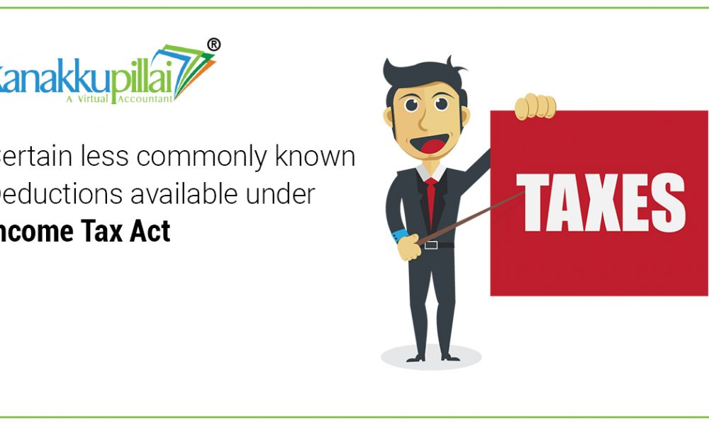 Certain less commonly known Deductions available under Income Tax Act