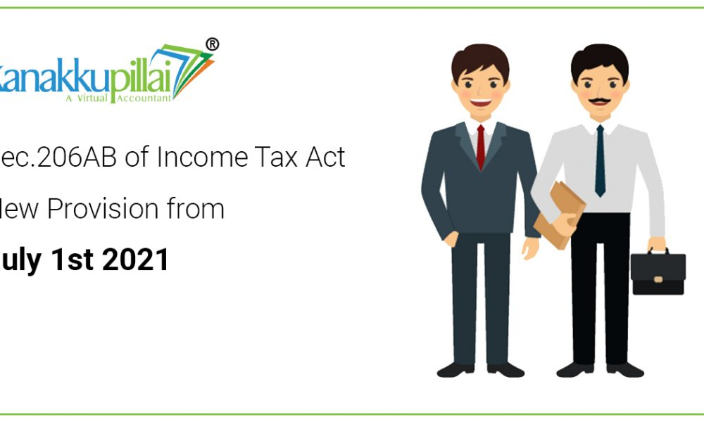 Sec.206AB of Income Tax Act New Provision from July 1st 2021
