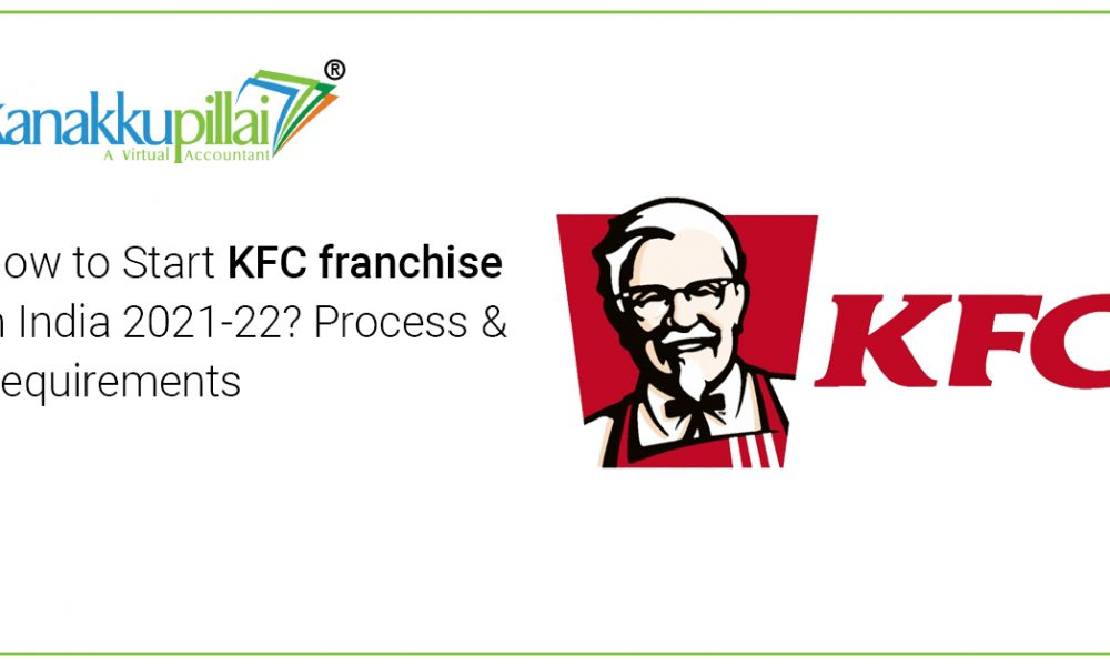How to Start KFC franchise in India 2021-22? Process & Requirements