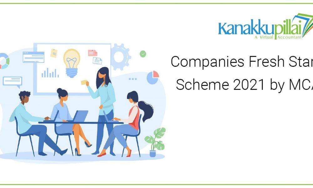 Companies Fresh Start Scheme 2021 by MCA