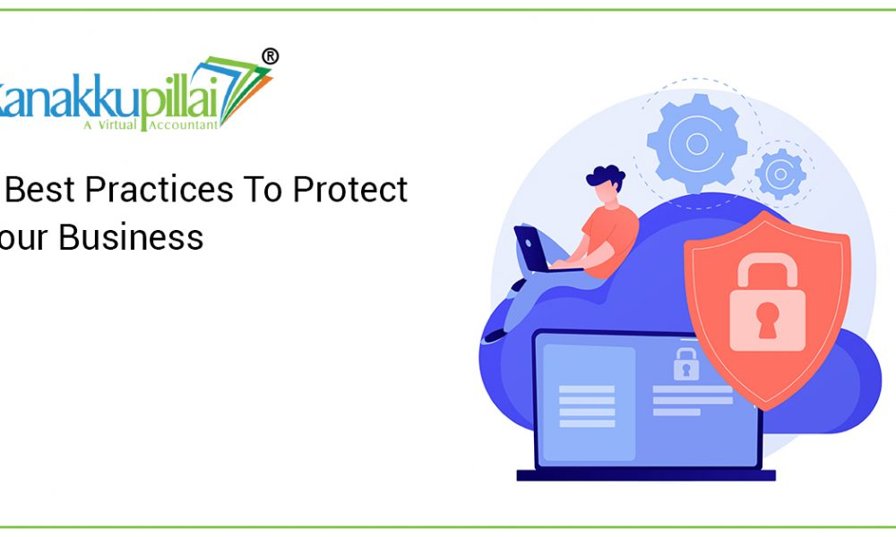 7 Best Practices To Protect Your Business
