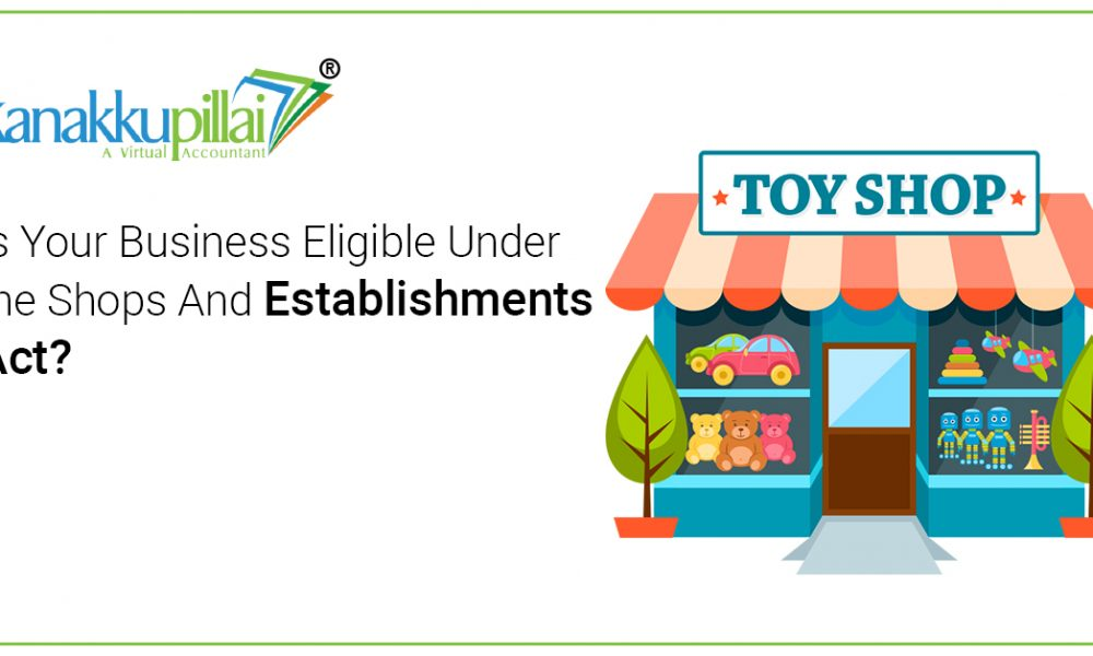 Is Your Business Eligible Under the Shops And Establishments Act?