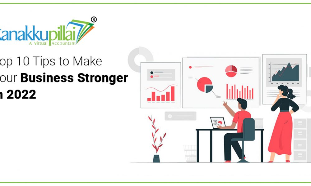 Top 10 Tips to Make Your Business Stronger in 2022