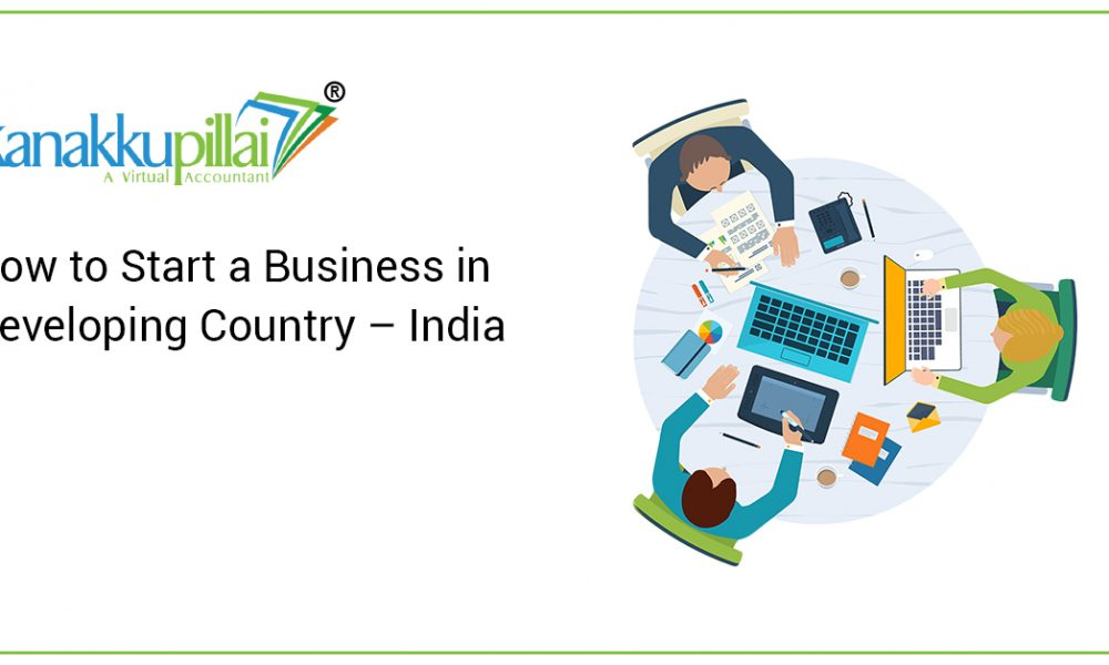 How to Start a Business in Developing Country – India