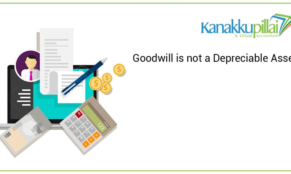Goodwill is not a Depreciable Asset