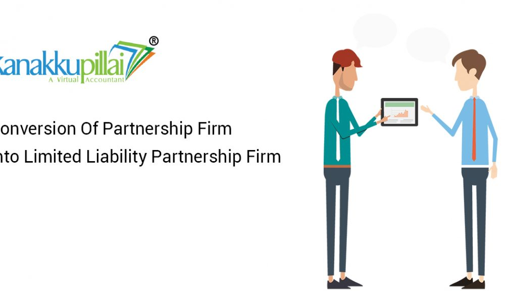 Conversion Of Partnership Firm Into Limited Liability Partnership Firm